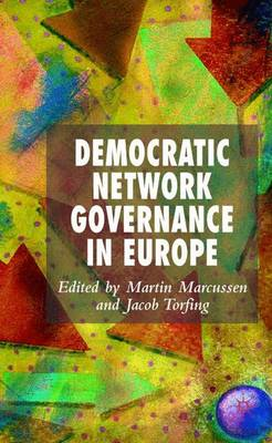 Democratic Network Governance in Europe (Hardback)