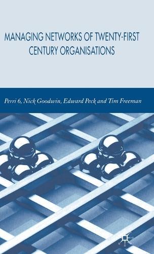 Managing Networks of Twenty-First Century Organisations (Hardback)