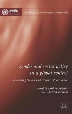 Gender and Social Policy in a Global Context: Uncovering the Gendered Structure of 'The Social' - Social Policy in a Development Context (Hardback)