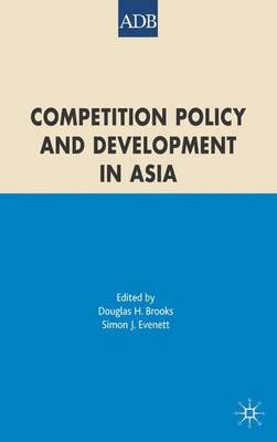 Competition Policy and Development in Asia (Hardback)