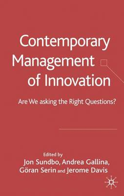 Contemporary Management of Innovation: Are We Asking the Right Questions? (Hardback)