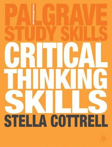 Critical Thinking Skills: Developing Effective Analysis and Argument - Palgrave Study Skills (Paperback)