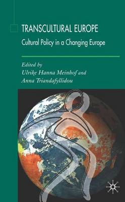 Transcultural Europe: Cultural Policy in a Changing Europe (Hardback)