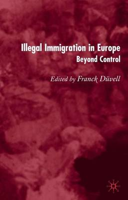 Illegal Immigration in Europe: Beyond Control (Hardback)