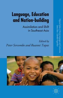 Language, Education and Nation-building: Assimilation and Shift in Southeast Asia - Palgrave Studies in Minority Languages and Communities (Hardback)
