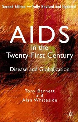 AIDS in the Twenty-First Century: Disease and Globalization Fully Revised and Updated Edition (Paperback)