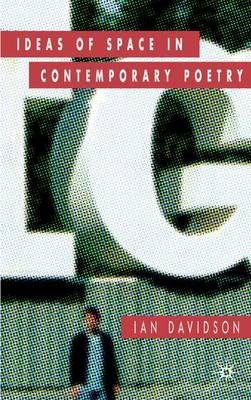 Ideas of Space in Contemporary Poetry (Hardback)
