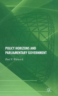 Policy Horizons and Parliamentary Government (Hardback)