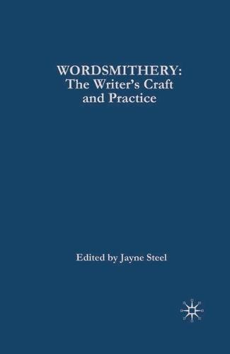Wordsmithery: The Writer's Craft and Practice (Hardback)