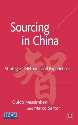 Sourcing in China: Strategies, Methods and Experiences (Hardback)