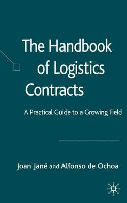 The Handbook of Logistics Contracts: A Practical Guide to a Growing Field (Hardback)