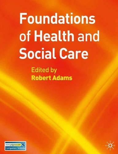 Foundations of Health and Social Care (Paperback)