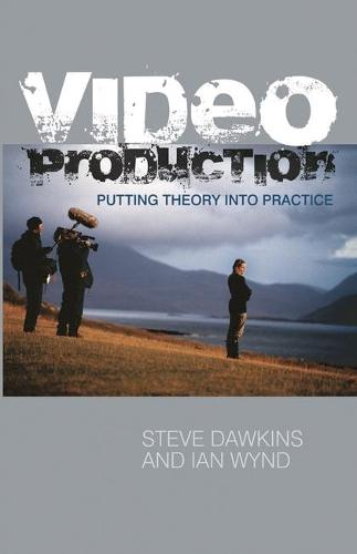 Video Production: Putting Theory into Practice (Paperback)