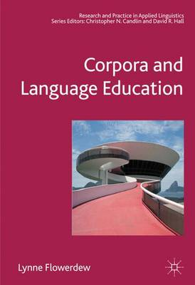 Corpora and Language Education - Research and Practice in Applied Linguistics (Hardback)