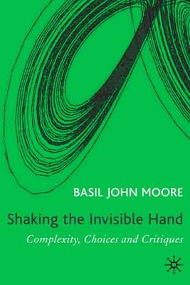 Shaking the Invisible Hand: Complexity, Endogenous Money and Exogenous Interest Rates (Hardback)