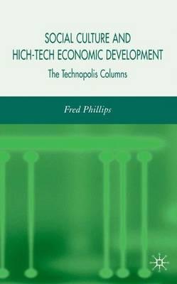 Social Culture and High-Tech Economic Development: The Technopolis Columns (Hardback)