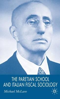 The Paretian School and Italian Fiscal Sociology (Hardback)