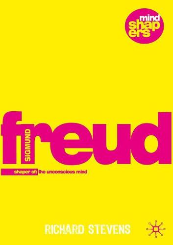 Sigmund Freud: Examining the Essence of his Contribution - Mind Shapers (Paperback)