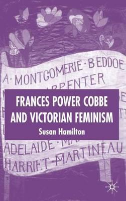 Frances Power Cobbe and Victorian Feminism (Hardback)