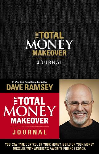 The Total Money Makeover Journal: A Guide for Financial Fitness (Hardback)