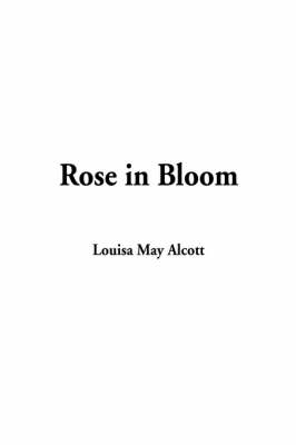 Rose in Bloom (Hardback)