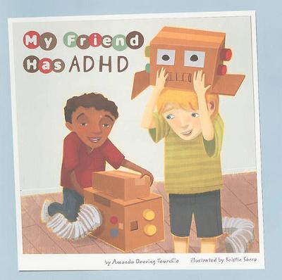 My Friend Has ADHD - Friends with Disabilities (Paperback)