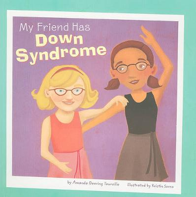 My Friend Has Downs Syndrome - Friends with Disabilities (Paperback)
