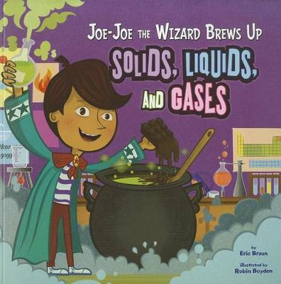 Jo-Jo the Wizard Brews Up Solids, Liquids and Gases - In the Science Lab (Paperback)