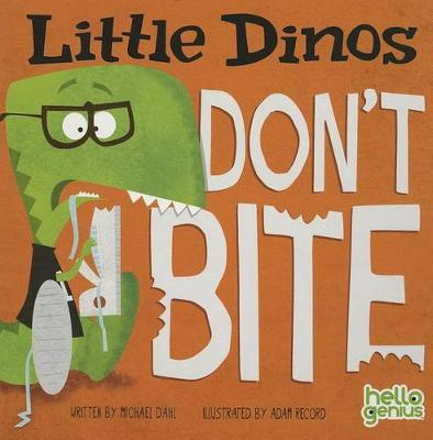 Little Dinos Don't Bite - Early Years: Hello Genius (Board book)