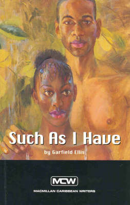 Such as I Have - Macmillan Caribbean Writers (Paperback)