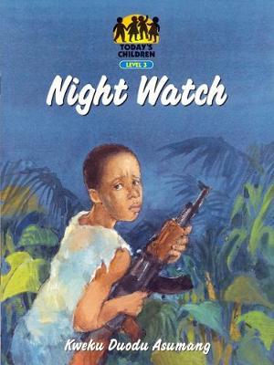 Night Watch - Today's children Level 3 (Paperback)