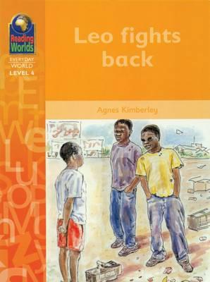 Leo Fights Back - Reading Worlds - Everyday World - Level 4 (Paperback)