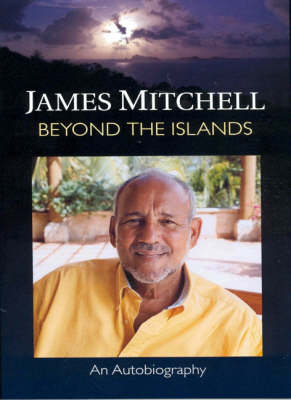 Beyond the Islands: James Mitchell: An Autobiography (Paperback)