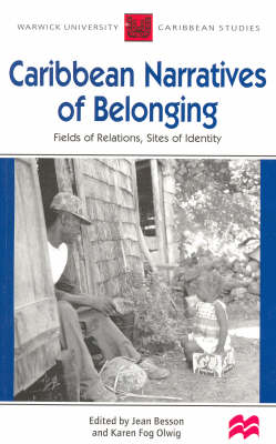 Caribbean Narratives of Belonging: Fields of Relations, Sites of Identity - Warwick University Caribbean Studies (Paperback)