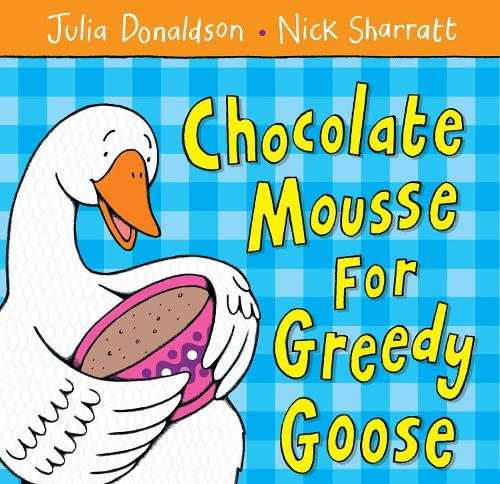 Chocolate Mousse for Greedy Goose (Paperback)