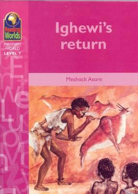 Ighewi's Return - Reading Worlds - Imaginary World - Level 7 (Paperback)