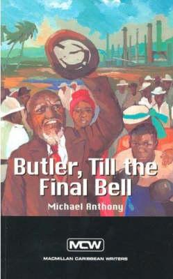 Butler, till the Final Bell - Macmillan Caribbean Writers (Paperback)