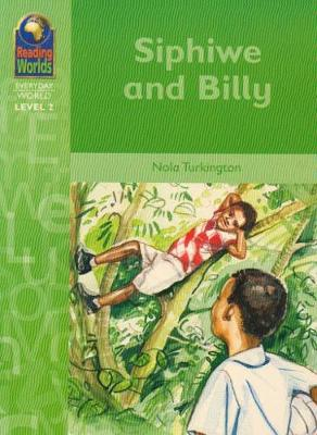 Siphiwe and Billy - Reading Worlds - Everday World - Level 2 (Paperback)