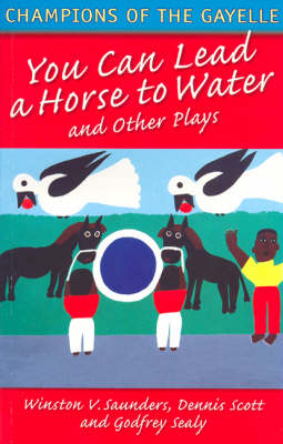 Champions of the Gayelle: You Can Lead a Horse to Water and Other Plays - Macmillan Caribbean Writers (Paperback)