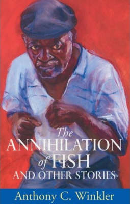 The Annihilation of Fish and Other Stories - Macmillan Caribbean Writers (Paperback)