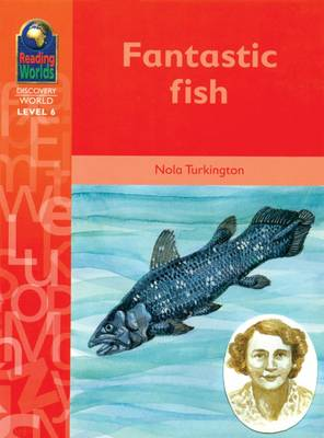 Fantastic Fish - Reading Worlds - Discovery World - Level 6 S. (Paperback)