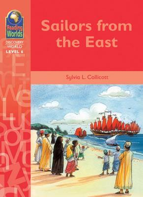 Sailors from the East - Reading Worlds - Discovery World - Level 6 S. (Paperback)