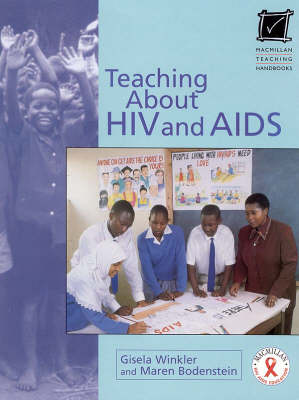 Macmillan Teaching Handbook Series: Teaching About HIV and Aids (Paperback)