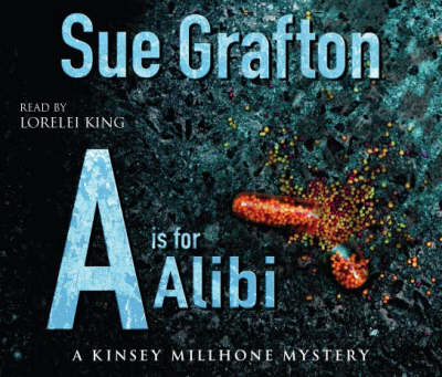A is for Alibi: A Kinsey Millhone Mystery (CD-Audio)