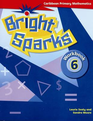 Bright Sparks: Caribbean Primary Mathematics: Workbook 6 (Common Entrance Level) (Paperback)