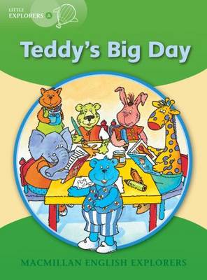 Little Explorers A: Teddy's Big Day (Paperback)