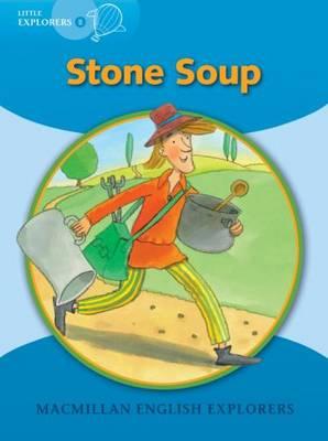 Little Explorers B: Stone Soup (Paperback)