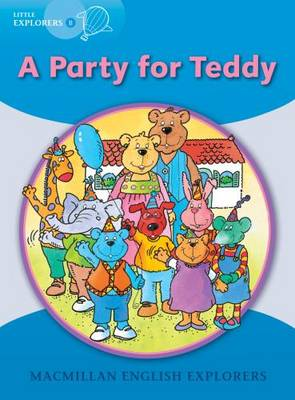 Little Explorers B: A Party for Teddy (Paperback)