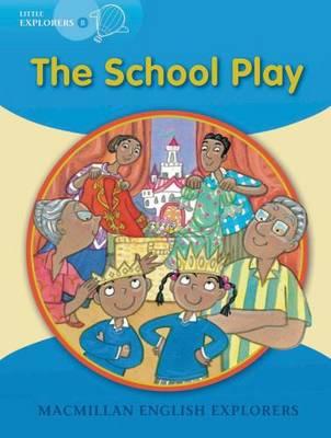 Little Explorers B: The School Play (Paperback)