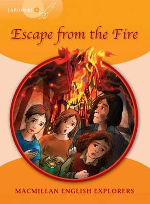 Explorers: 4 Escape from the Fire (Paperback)